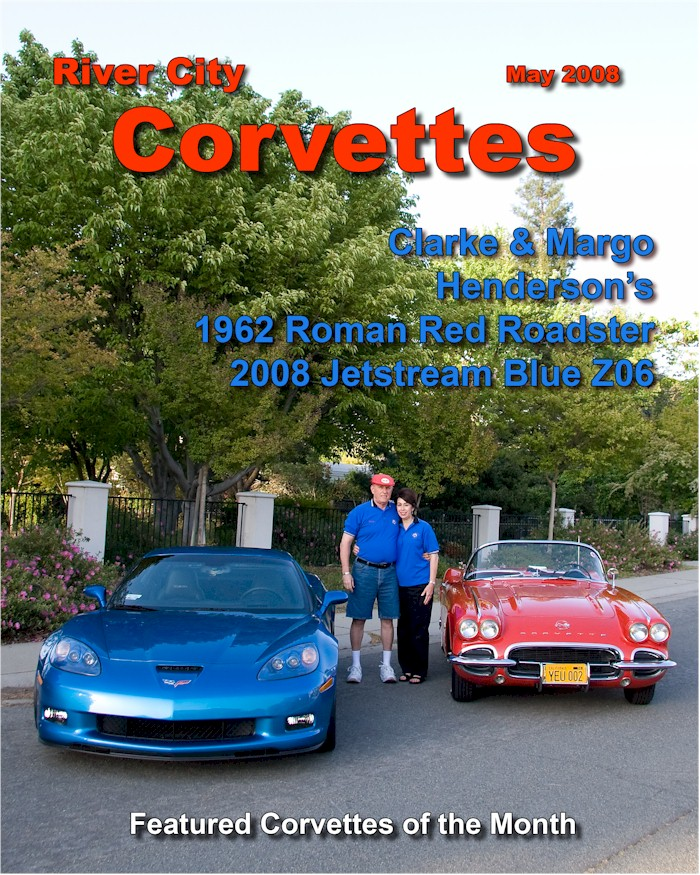 River City Corvettes Of Sacramento Corvette Of The Month For May 2008